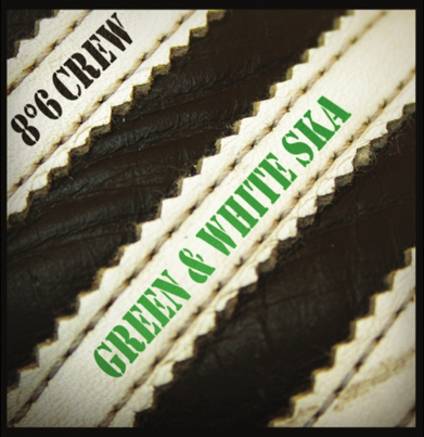 "8°6 Crew ""Green and white Ska"""