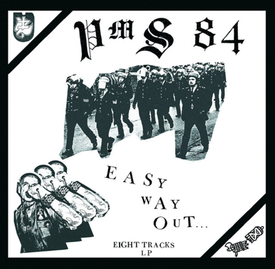 "PMS 84 ""Easy way out"""
