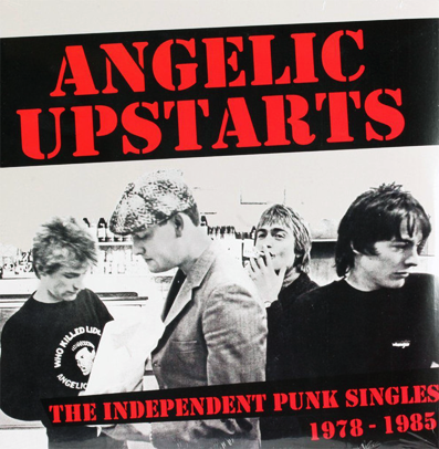 "Angelic Upstarts ""The Independent Punk Singles Collection"""