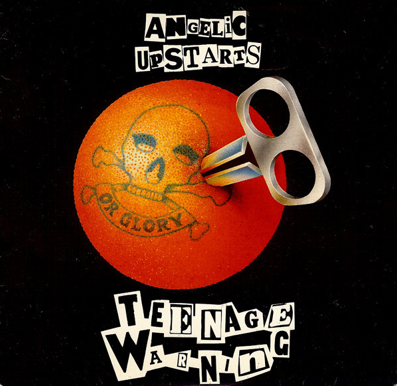 "Angelic Upstarts ""Teenage Warning"""