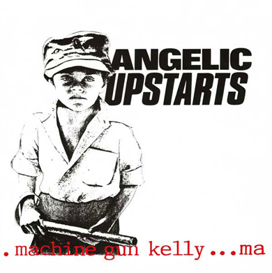 "Angelic Upstarts ""Machine Gun Kelly"" (Blue vinyl)"
