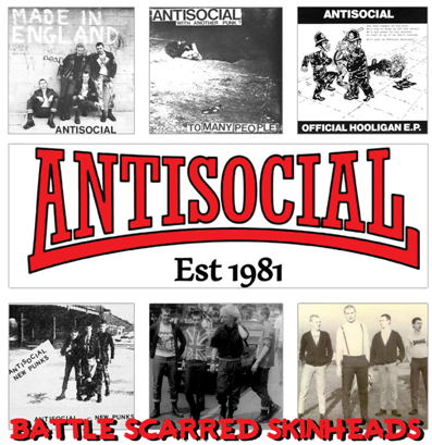 "Antisocial ""Battle Scarred Skinheads"""