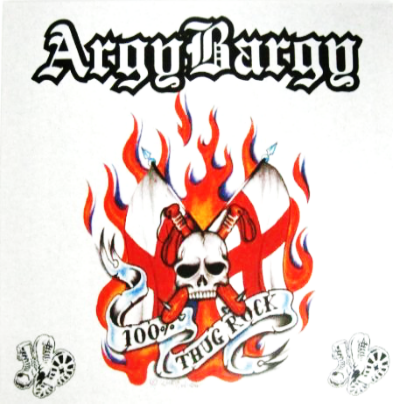 "Argy Bargy ""100% Thug Rock"""