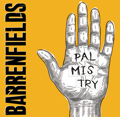 "Barrenfields ""Palmistry"""