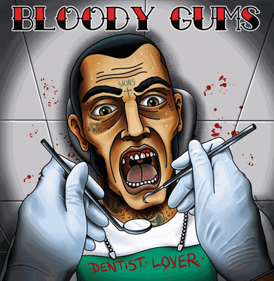 "Bloody Gums ""Dentist Lover"""