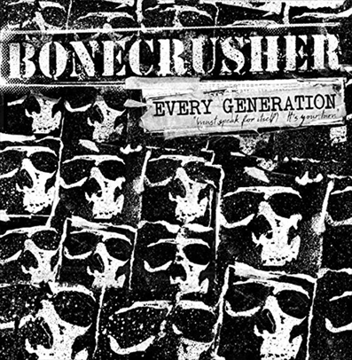 "Bonecrusher ""Every Generation (Must Speak For Itself) It's Your Turn"""