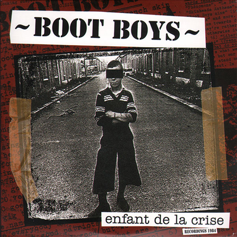 "Boot Boys ""Enfant de la crise"""