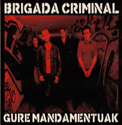 "Brigada Criminal ""Gure Mandamentuak"" (Red/white splatter)"
