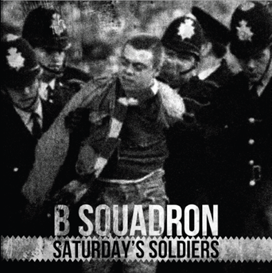"B Squadron ""Saturday's Soldiers"" (Silver vinyl)"