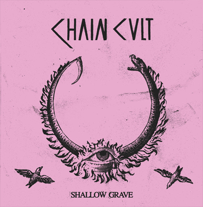 "Chain Cult ""Shallow Grave"""