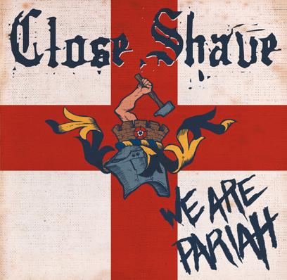 "Close Shave ""We are Pariah!"""
