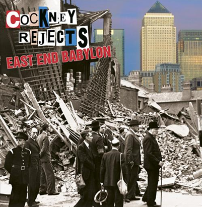 "Cockney Rejects ""East End Babylon"""