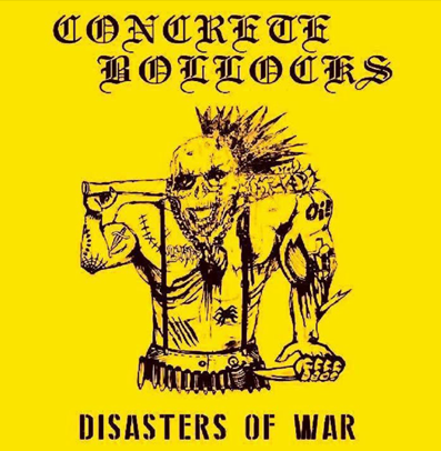 "Concrete Bollocks ""Disasters of war"""