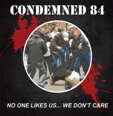 "Condemned 84 ""No one like us... We don't care"""