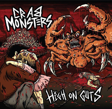 "Crab Monsters ""High on guts"""