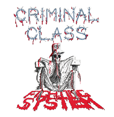 "Criminal Class ""Fighting the system"""
