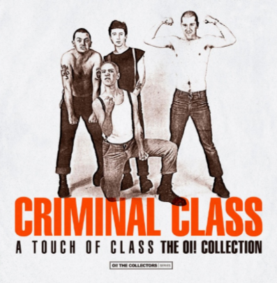 "Criminal Class ""A Touch of Class-The Oi! collection"""