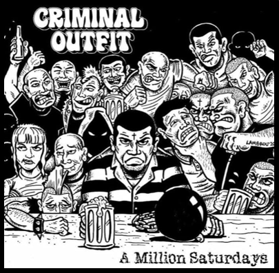 "Criminal Outfit ""A million saturdays"" (Oxblood vinyl)"