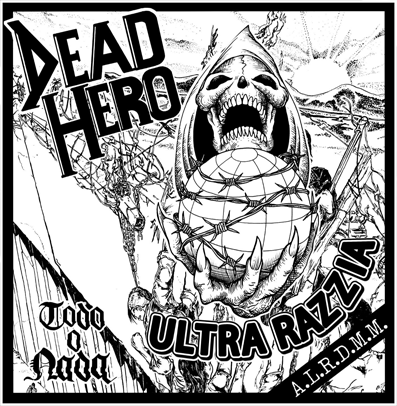 "Ultra Razzia/Dead Hero ""Split"""