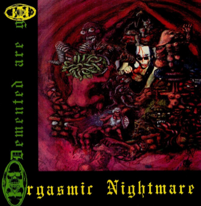 "Demented Are Go ""Orgasmic nightmare"" (Red vinyl)"