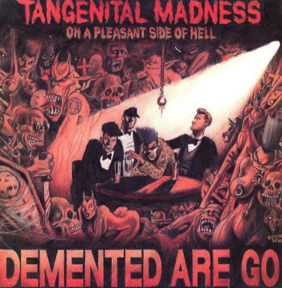 "Demented Are Go ""Tangenital madness on a pleasant side of Hell"" (Red vinyl)"