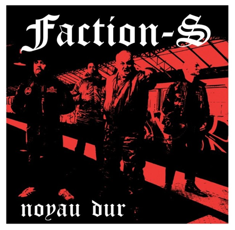 "Faction S ""Noyau Dur"" (2nd press)"