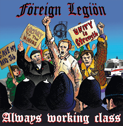 "Foreign Legion ""Always working class"""