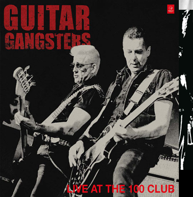"Guitar Gangsters ""Live at the 100 Club"""