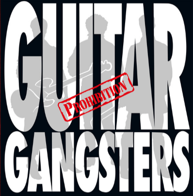 "Guitar Gangsters ""Prohibition"""