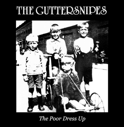 "CPR010-The Guttersnipes ""The Poor Dress Up"" (Vinilo Blanco)"