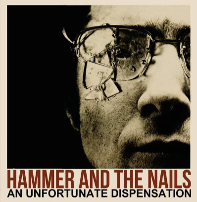 "Hammer and the Nails ""An Unfortunate Dispensation"""