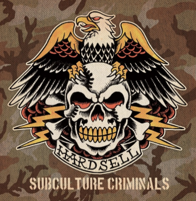 "Hardsell ""Subculture criminals"""