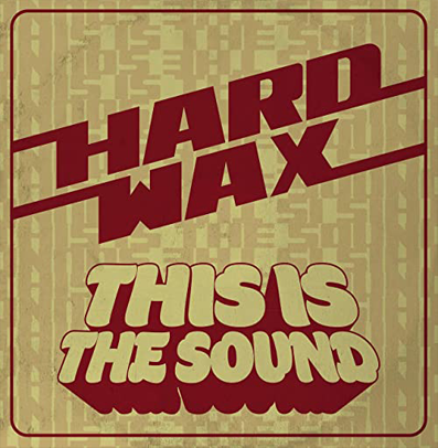 "Hard Wax ""This is the sound"" (Oxblood vinyl)"