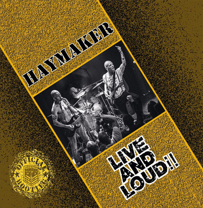 "Haymaker ""Live and Loud"""