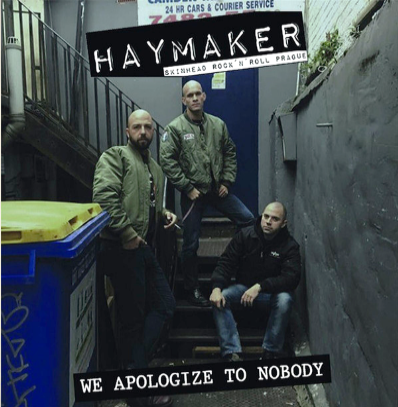 "Haymaker ""We apologize to nobody"""