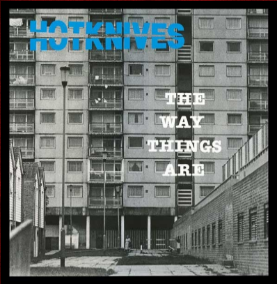 "The Hotknives ""The way thing are"""