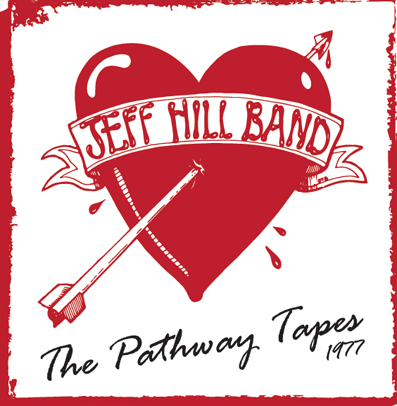"Jeff Hill Band ""Pathway Tapes 1977 EP"""