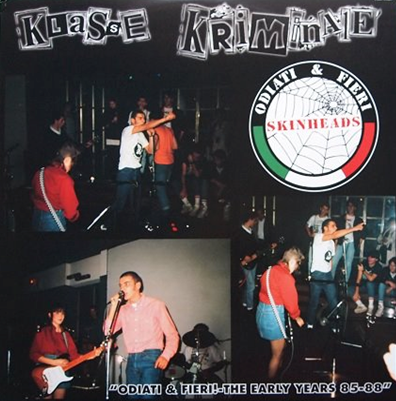 "Klasse Kriminale ""Odiati & Fieri!-The Early Years 85-88"""