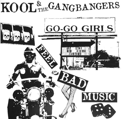 "Kool & The Gangbangers ""Feel bad music"""
