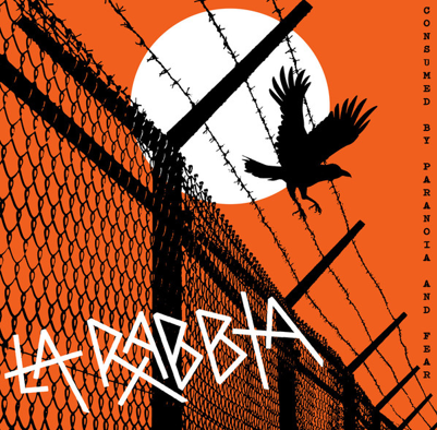 "La Rabbia ""Consumed by paranoia and fear"""