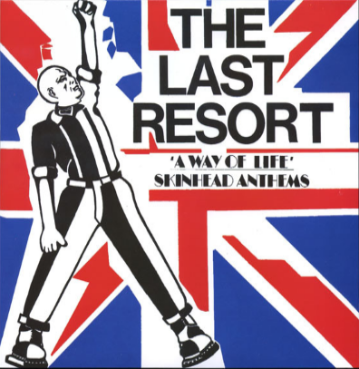"The Last Resort ""A way of life-Skinhead Anthems"""