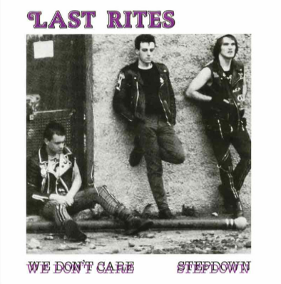 "Last Rites ""We don't care/Stepdown"""