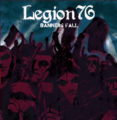 "Legion 76 ""Banners Fall"""