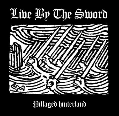 "Live by the Sword ""Pillaged Hinterland"""