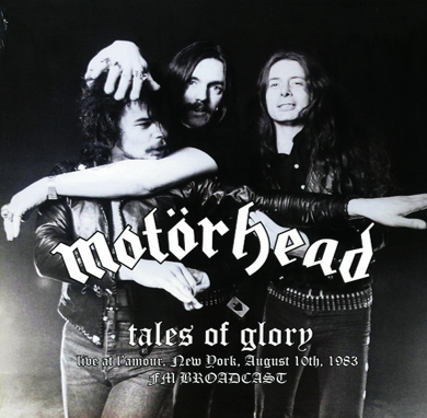 "Motörhead ""Tales Of Glory-Live At L'amour (New York 1983)"""