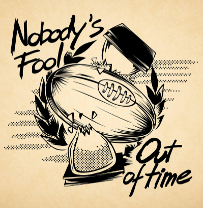 "Nobody's Fool ""Out of time"""