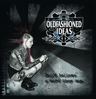 "Oldfashioned Ideas ""Don´t believe a word they say"""