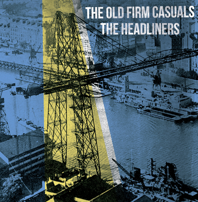 "The Headliners/The Old Firm Casuals ""s/t"""