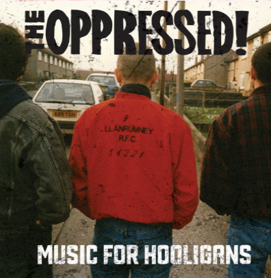 "The Oppressed ""Music for Hooligans"""