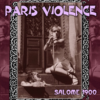"Paris Violence ""Salome 1900"" (Purple vinyl)"